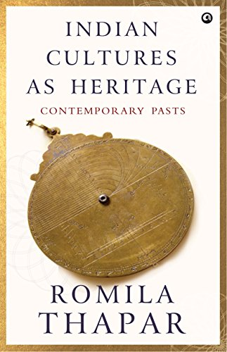 Indian Cultures as Heritage: Contemporary Pasts