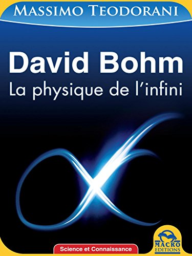 David Bohm: La physique de l'infini par Massimo Teodorani