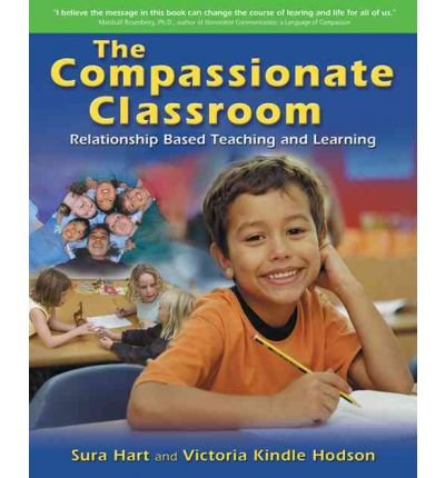 [(The Compassionate Classroom: Relationship Based Teaching and Learning)] [Author: Sura Hart] published on (November, 2004)
