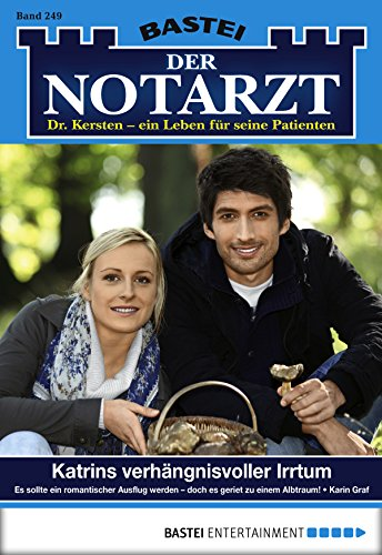Der Notarzt - Folge 249: Katrins verhängnisvoller Irrtum