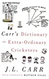 Carr's Dictionary of Extraordinary Cricketers by Carr, J. L. (2005) Hardcover