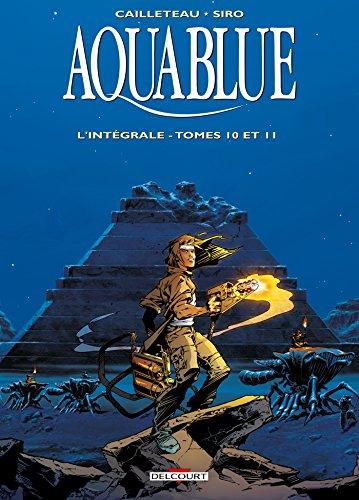Aquablue (10-11) : Aquablue : l'intégrale. Tomes 10 et 11