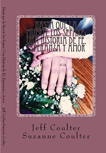 Hasta que la Muerte los Separe: Una Historia de Fe, Esperanza y Amor por Jeff Coulter