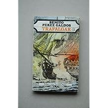 Trafalgar / Benito Pérez Galdós ; prólogo y notas de Ángel Mazzei