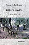 andere tr?ume: Gedichte 2013 - 2019