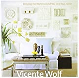 Learning to See: Bringing the World Around You Into Your Home by Vicente Wolf (2002-10-14)