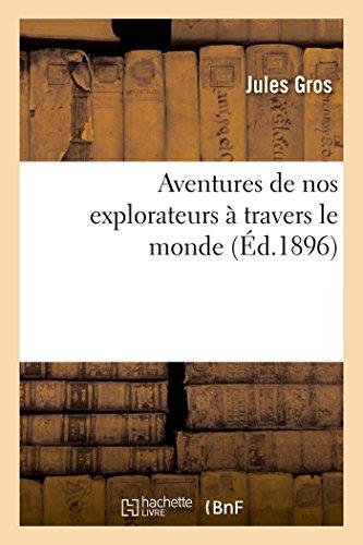 Aventures de nos explorateurs à travers le monde