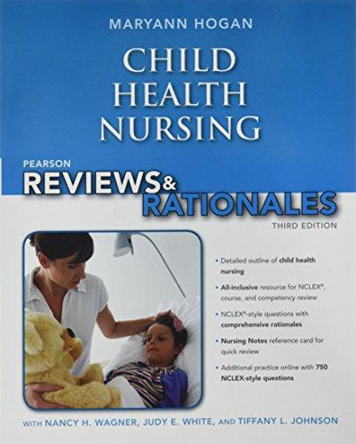 Pearson Nursing Reviews & Rationales: Child Health Nursing
