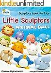 Little Sculptors - Animal Ball: Sculp...
