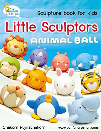 Little Sculptors - Animal Ball: Sculpture book for kids and beginners (English Edition)