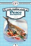 eBook Gratis da Scaricare Le cento migliori ricette di pesce azzurro eNewton Zeroquarantanove (PDF,EPUB,MOBI) Online Italiano