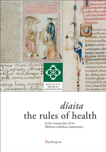 Díaita. The rules of health in the manuscripts of the Biblioteca Medicea Laurenziana (The Library on Display)
