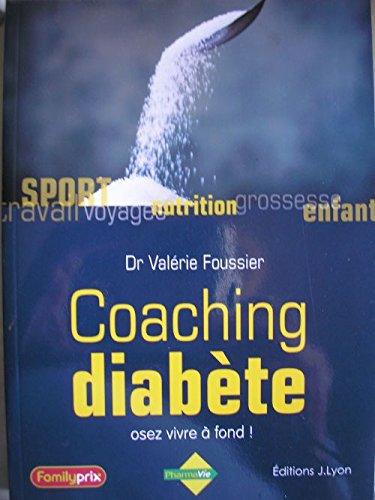 coaching diabete (osez vivre a fond) par FOUSSIER Docteur Valérie