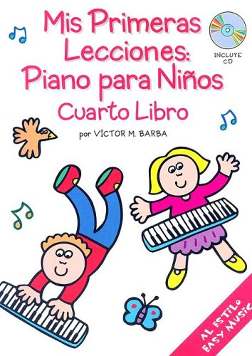 Mis Primeras Lecciones/My First Lessons: Piano Para Ninos: Cuarto Libro/Piano for Children: Book Four