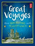 Great Voyages: Daring Adventurers From James Cook to Gertrude Bell