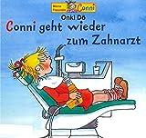 Conni geht wieder zum Zahnarzt: Das ultimative Conny- Buch