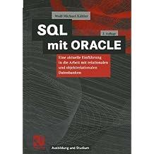 SQL mit ORACLE (Arbeitstitel) . Eine aktuelle Einführung in die Arbeit mit relationalen und objektrelationalen Datenbanken (Ausbildung und Studium)