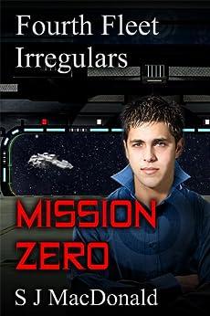 Mission Zero (Fourth Fleet Irregulars Book 1) (English Edition)