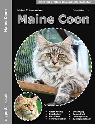 Meine Traumkatze: Maine Coon: 2. überarbeitete Auflage