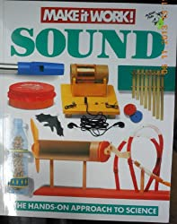 Sound: The Hands-on Approach to Science (Make It Work! )