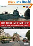 Die Berliner Mauer: Spuren einer vers...