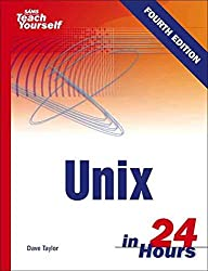 [(Sams Teach Yourself Unix in 24 Hours)] [By (author) Dave Taylor ] published on (August, 2005)