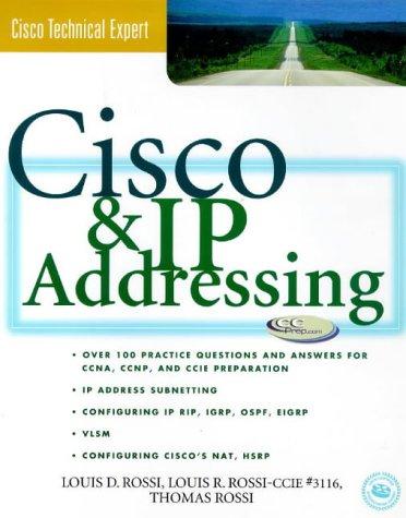 Cisco and IP Addressing (Cisco Technical Expert S.) por Lewis R. Rossi