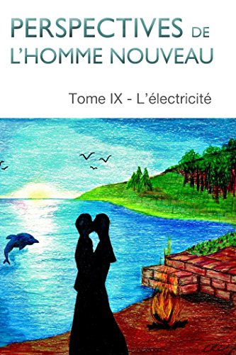 perspectives-de-lhomme-nouveau-tome-ix-lelectricite-french-edition