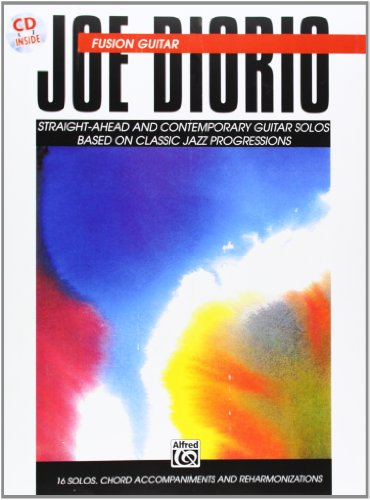 Fusion Guitar: Straight-Ahead and Contemporary Guitar Solos Based on Classic Jazz Progressions (Jazz-fusion-gitarre)