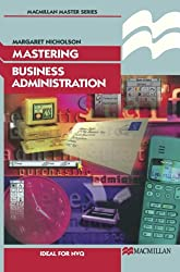Mastering Business Administration: Ideal for NVQ (Macmillan Master)