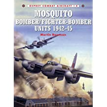Mosquito Bomber/Fighter-Bomber Units 1942-45 (Combat Aircraft)
