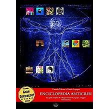 Enciclopedia Anticrisi - Seconda Edizione - Una guida completa allo sviluppo di creatività, ingegno, coraggio e determinazione
