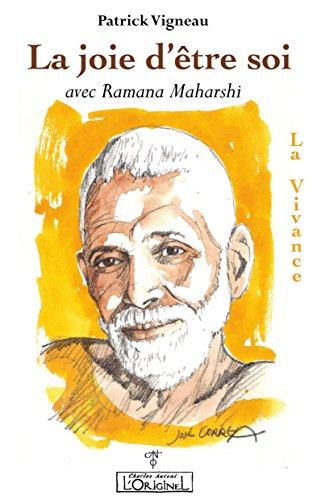 La joie d'être soi avec Ramana Maharshi: La Vivance par Patrick Vigneau