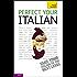 Perfect Your Italian: Teach Yourself