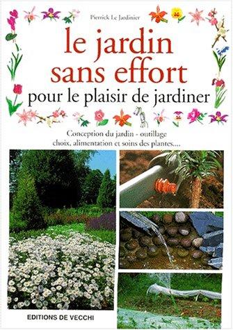 Le jardin sans effort par Pierrick Le Jardinier