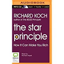 The Star Principle: How It Can Make You Rich by Richard, MBA Koch (2015-12-06)