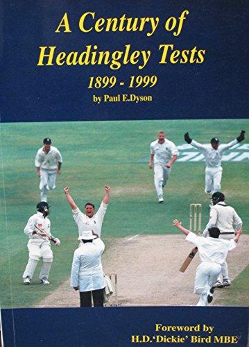 A Century of Headingley Tests: 1899-1999 por Paul E. Dyson