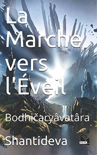 La Marche vers l'Éveil: Bodhičaryâvatâra