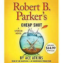 Robert B. Parker's Cheap Shot (Spenser)