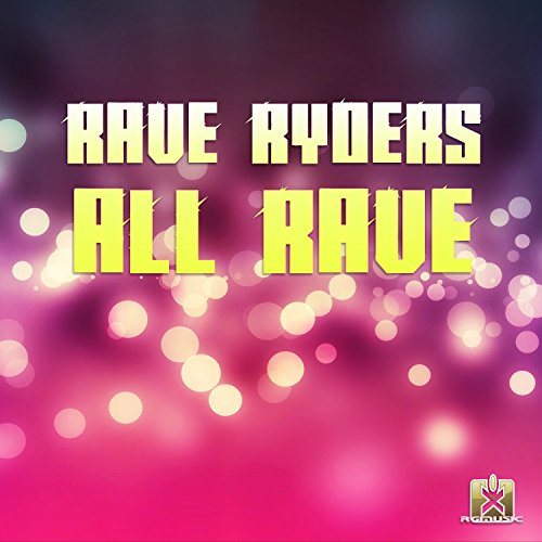 Rave Ryders-All Rave