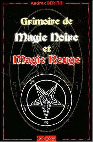 Grimoire de magie noire et magie rouge par Andrax Berith