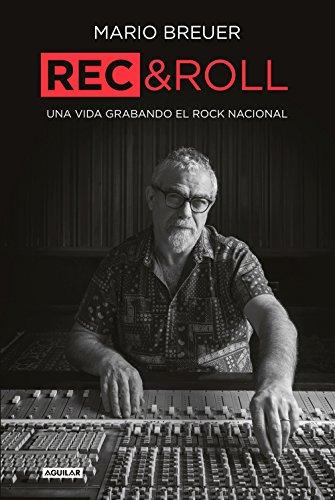 Rec & Roll: Una vida grabando el rock nacional