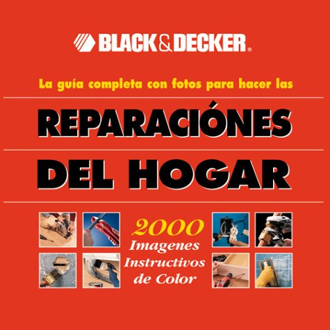Black and Decker Reparaciones Del Hogar (Black & Decker Home Improvement Library)