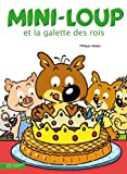 Mini-loup et la galette des rois | Matter, Philippe (1958-....). Auteur