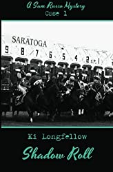 Shadow Roll: A Sam Russo Mystery by Ki Longfellow (2013-04-03)