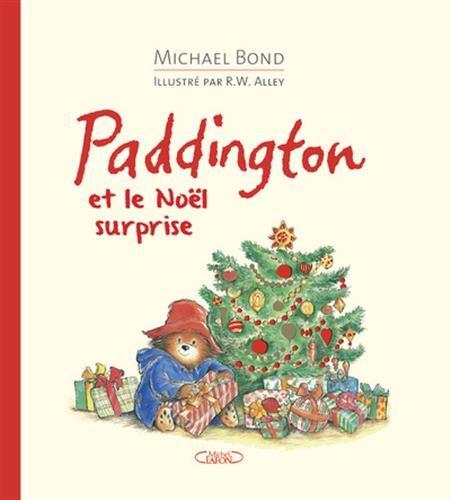 Paddington et le Noël surprise par Michael Bond