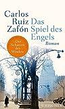 Das Spiel des Engels - Roman - Carlos Ruiz Zafón
