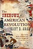 Best unknown Capes - The Unknown American Revolution: The Unruly Birth of Review