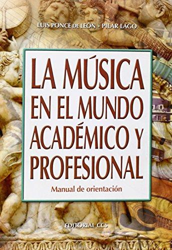 Descargar Libro La Música En El Mundo Académico Y Profesional. Manual De Orientación (Campus) de Luis Ponce de León Barranco