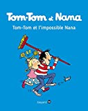 Tom Tom et Nana: Tom-Tom et limpossible Nana